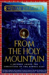 From the Holy Mountain | William Dalrymple |