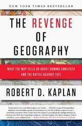 The Revenge Of Geography   Robert D. Kaplan  