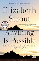 Anything is possible | Elizabeth Strout | 9780812989410