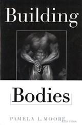 Building Bodies   Pamela Moore  