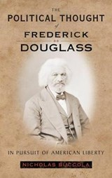 The Political Thought of Frederick Douglass | Nicholas Buccola |