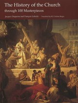 The History of the Church Through 100 Masterpieces | Duquesne, Jacques; Lebrette, Francois |