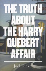 The Truth about the Harry Quebert Affair | Joël Dicker |