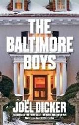 The Baltimore Boys   Joel Dicker  