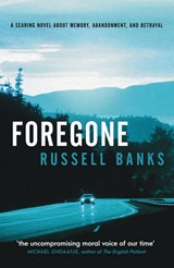 Foregone   Russell Banks   9780857304599