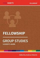 Holy Habits Group Studies: Fellowship | Andrew Roberts |