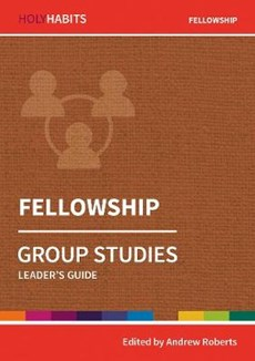 Holy Habits Group Studies: Fellowship