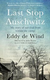 Last stop auschwitz: my story of survival from within the camp | Eddy de Wind |