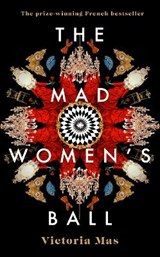 The Mad Women's Ball   Victoria Mas   9780857527035