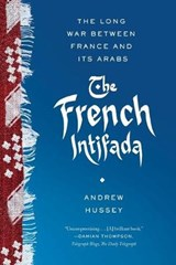 The French Intifada | Andrew Hussey | 9780865478268