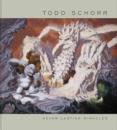 Never Lasting Miracles: The Art Of Todd Schorr