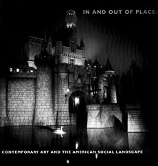 In and Out of Place: Contemporary Art and the American Social Landscape