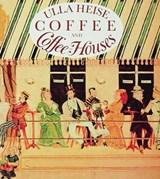Coffee and Coffee Houses | Ulla Heise |
