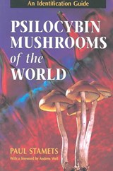 Psilocybin Mushrooms Of The World | Paul Stamets | 9780898158397