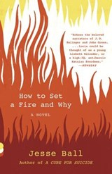 How to set a fire and why | Jesse Ball |
