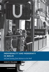 Individuality and Modernity in Berlin   Moritz Follmer  