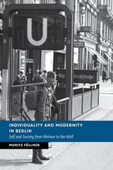 Individuality and Modernity in Berlin | Moritz Follmer |