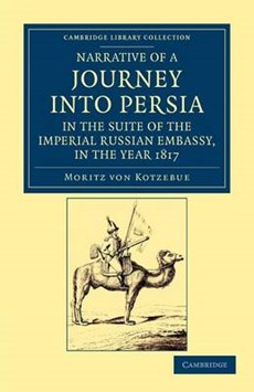 Narrative of a Journey into Persia, in the Suite of the Imperial Russian Embassy, in the Year 1817