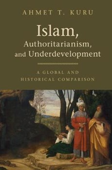Islam, Authoritarianism, and Underdevelopment