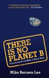 There Is No Planet B | Mike (lancaster University) Berners-Lee |