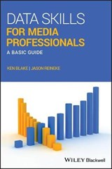 Data Skills for Media Professionals | Ken Blake ; Jason Reineke |