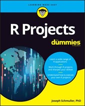 R Projects for Dummies | Schmuller, Joseph, Ph.d. | 9781119446187