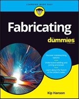 Fabricating For Dummies | Kip Hanson |