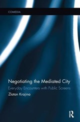 Negotiating the Mediated City | Croatia) Krajina Zlatan (university Of Zagreb |