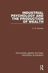 Industrial Psychology and the Production of Wealth | H.D. Harrison |