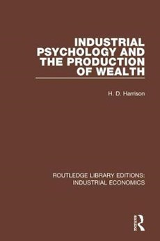 Industrial Psychology and the Production of Wealth