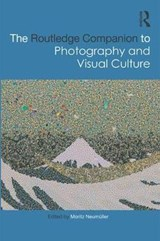 The Routledge Companion to Photography and Visual Culture | Moritz Neumuller |