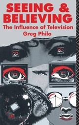 Seeing and Believing | Greg Philo |
