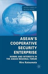 ASEAN's Cooperative Security Enterprise | Hiro Katsumata |