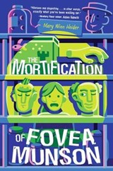 The Mortification Of Fovea Munson | Mary Winn Heider ; Chi Birmingham |