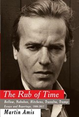 The Rub of Time | Martin Amis |