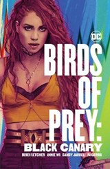 Birds of Prey: Black Canary | Brenden Fletcher |