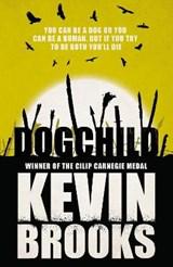 Dogchild | Kevin Brooks |