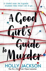 A Good Girl's Guide to Murder | Holly Jackson |