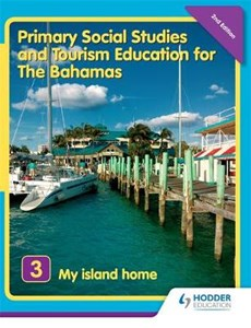 Primary Social Studies and Tourism Education for The Bahamas Book 3 new ed