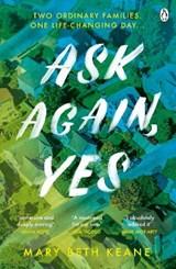 Ask Again, Yes | Mary Beth Keane |