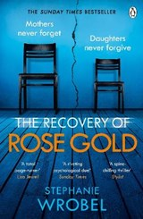 The Recovery of Rose Gold | Stephanie Wrobel |