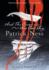 And the Ocean Was Our Sky | Patrick Ness ; Rovina Cai |