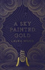 Sky Painted Gold | WOOD, Laura |