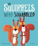 The Squirrels Who Squabbled | Rachel Bright ; Jim Field |