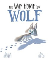 Way home for wolf | Rachel Bright ; Jim Field |