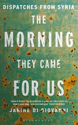 Morning They Came for Us | Janine Di Giovanni |