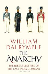 Anarchy: the rise and fall of the east india company | Dalrymple, William | 9781408864388
