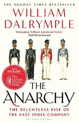 The anarchy: the relentless rise of the east india company | William Dalrymple |