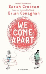 We come apart | Sarah Crossan ; Brian Conaghan |