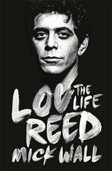 The Wild Side Life & Death Of Lou Reed | WALL, Mick | 9781409153078